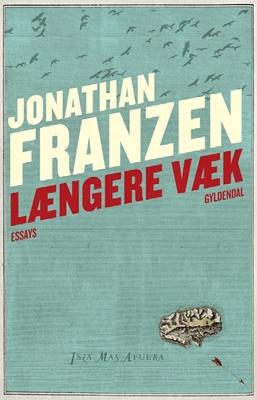 Længere væk Jonathan Franzen 9788702128314