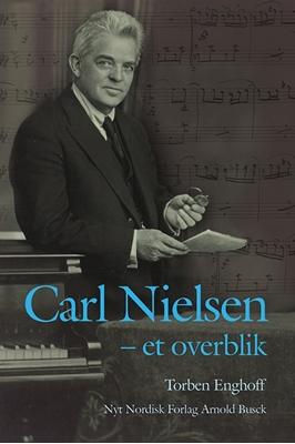 Carl Nielsen - et overblik Torben Enghoff 9788717044555