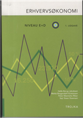 Erhvervsøkonomi niveau E & D Helle Borup Jakobsen, Mette Bregendahl Kristensen, Sejr Steen Steensen, Peter Manniche Riber 9788792098641