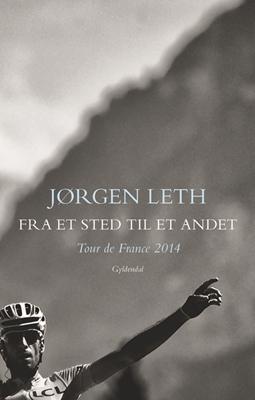 Fra et sted til et andet Jørgen Leth 9788702175844