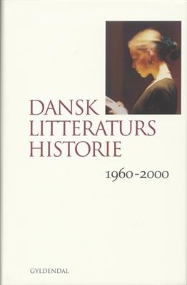 Dansk litteraturs historie Marianne Barlyng, Erik Svendsen, Lars Handesten, Martin Zerlang, Ib Lucas 9788702041866
