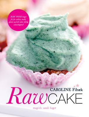 Raw Cake Caroline Fibæk 9788771080483