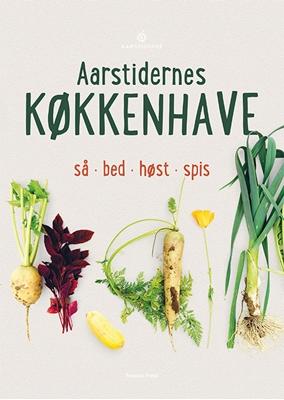 Aarstidernes køkkenhave Søren Ejlersen, Frank van Beek 9788771376630