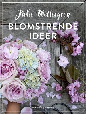 Blomstrende ideer Julie Wettergren 9788771595864
