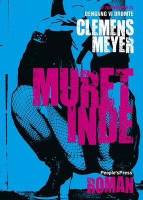 Muret inde Clemens Meyer 9788771378993