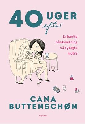 40 uger efter Cana Buttenschøn 9788771807790