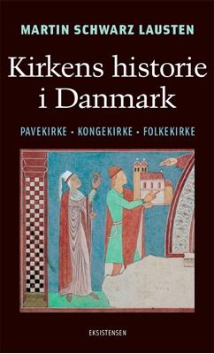Kirkens historie i Danmark Martin Schwarz Lausten 9788741003979