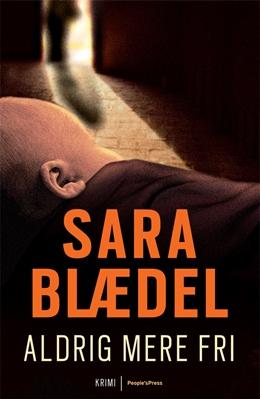 Aldrig mere fri PB Sara Blædel 9788770557146