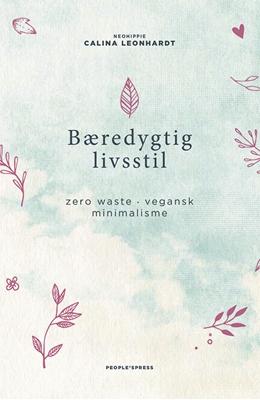 Bæredygtig livsstil Calina Leonhardt 9788771806847