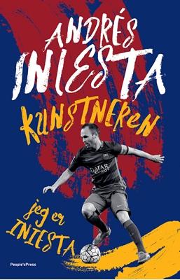 KUNSTNEREN: Jeg er Iniesta Andrés Iniesta 9788771804300