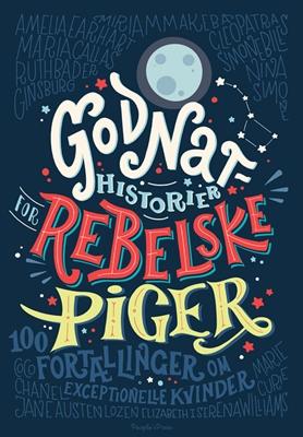 Godnathistorier for rebelske piger Francesca Cavallo, Elena Favilli 9788771808407