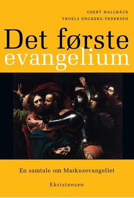 Det første evangelium Troels Engberg-Pedersen, Geert Hallbäck 9788741001562