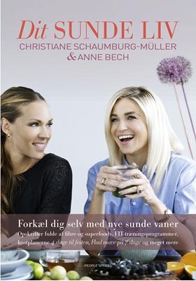 Dit sunde liv Christiane Schaumburg-Müller, Anne Bech 9788771378412