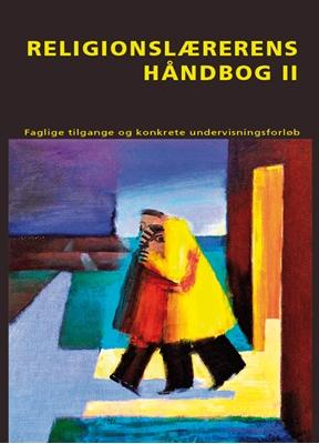 Religionslærerens Håndbog II Carsten Bo Mortensen m.fl. (red.) 9788741003641