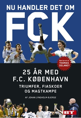 Nu handler det om FCK Johan Lyngholm-Bjerge 9788772000084