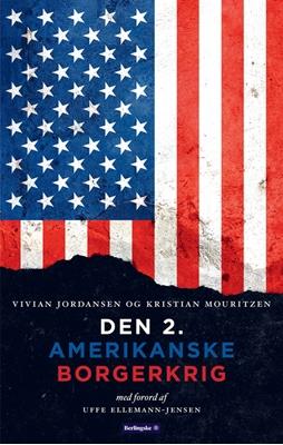Den 2. Amerikanske borgerkrig Kristian Mouritzen, Vivian Jordansen 9788772005294