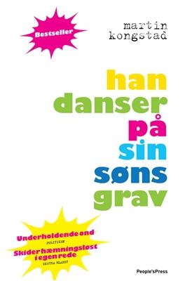 Han danser på sin søns grav PB Martin Kongstad 9788771372861
