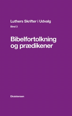 Luthers Skrifter i Udvalg. Bind 3 E. Thestrup Pedersen (red.) 9788741002804