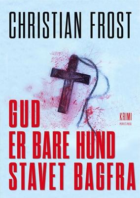 Gud er bare hund stavet bagfra Christian Frost 9788771590531