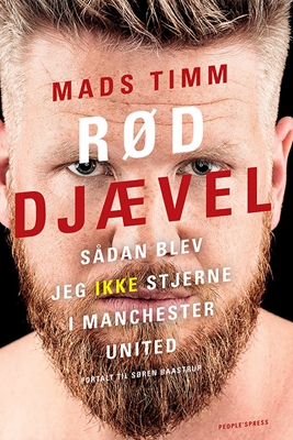 Rød djævel. Sådan blev jeg (ikke) stjerne i Manchester United Søren Baastrup, Mads Timm 9788771596144