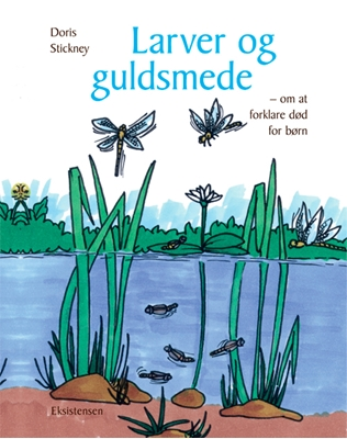 Larver og guldsmede Doris Stickney 9788741003139
