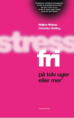 Stressfri på tolv uger eller mer' PB Majken Matzau, Christina Bølling 9788771801798
