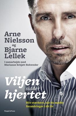 Viljen sidder i hjertet PB Marianne Rohweder, Bjarne Lellek, Arne Nielsson 9788771082180