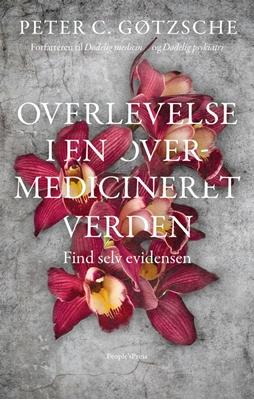 Overlevelse i en overmedicineret verden? Peter C. Gøtzsche 9788772005232