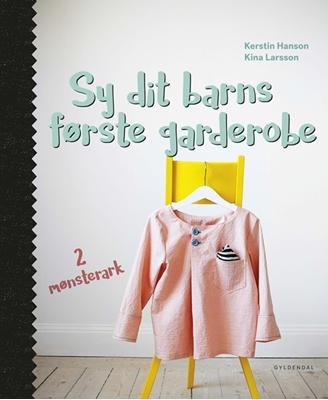 Sy dit barns første garderobe Kina Larsson, Kerstin Hansson 9788702198966