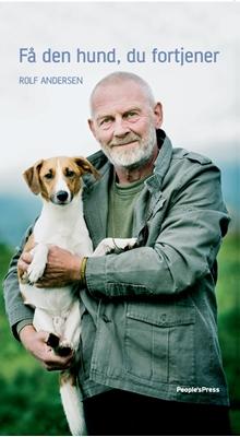 Få den hund, du fortjener Rolf Andersen 9788770555647
