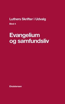 Luthers Skrifter i Udvalg. Bind 4 Torben Christensen (red.) 9788741002811