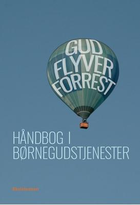 Gud flyver forrest Lena Kjems, Peter Nejsum, Annelise Søndengaard, Ane LaBranche (red.) Andreas Thom 9788741002897