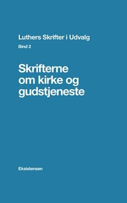 Luthers Skrifter i Udvalg. Bind 2 Regin Prenter (red.) 9788741002798