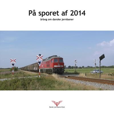 På sporet af 2014 Dansk Jernbane-Klub 9788787050951