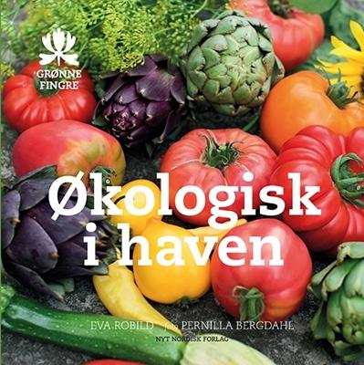 Økologisk i haven Eva Robild 9788717045828