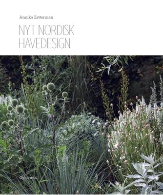 Nyt nordisk havedesign Annika Zetterman 9788702237887
