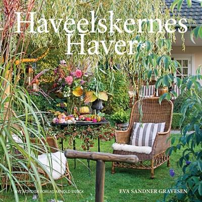 Haveelskernes haver Eva Sandner Gravesen 9788717044982