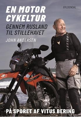 En motorcykeltur gennem Rusland til Stillehavet John Andersen 9788702211948