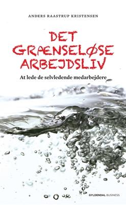 Det grænseløse arbejdsliv Anders Raastrup Kristensen 9788702087635