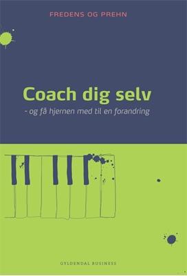 Coach dig selv Kjeld Fredens, Anette Prehn 9788702078046