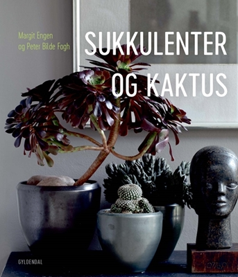 Sukkulenter og kaktus Margit Engen, Peter Bilde Fogh 9788717045996
