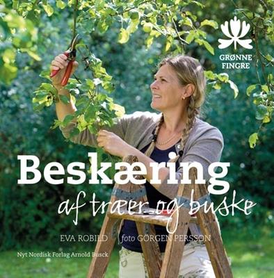 Beskæring af træer og buske Eva Robild 9788717043701