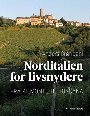 Norditalien for livsnydere Anders Grøndahl 9788717045583