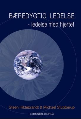 Bæredygtig ledelse Steen Hildebrandt, Michael Stubberup 9788702167795