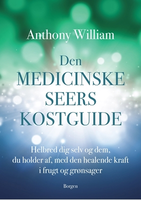 Den medicinske seers kostguide Anthony William 9788702227567