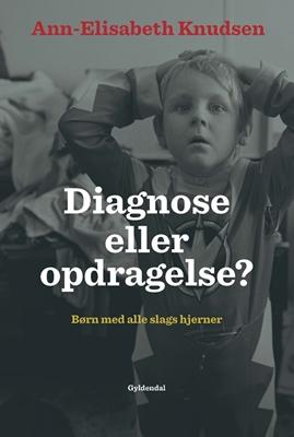Diagnose eller opdragelse Ann-Elisabeth Knudsen 9788757018004