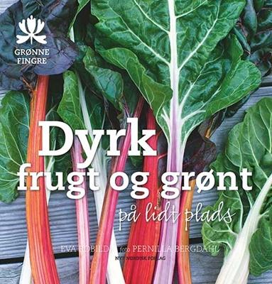Dyrk frugt og grønt på lidt plads Eva Robild 9788717045521