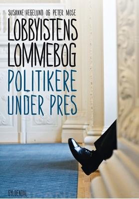 Lobbyistens lommebog Susanne Hegelund, Peter Mose 9788702138238