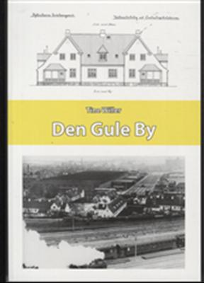 Den Gule By Tine Willer 9788787050623