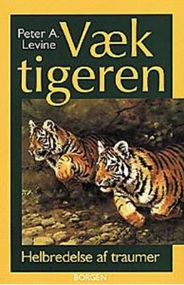Væk tigeren Peter A. Levine 9788721008604